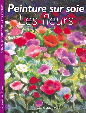 Peinture sur soie les fleurs de les dition de saxe for Technique de peinture sur soie en video