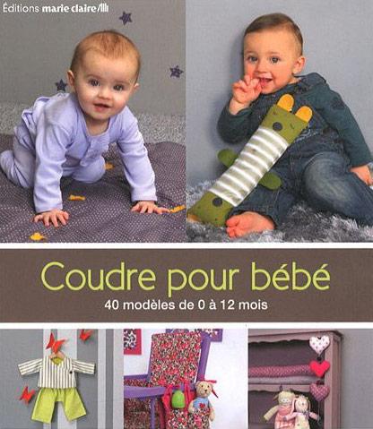Coudre pour bébé   40 modèles de 0 à 12 mois de Marie Claire ... b49b0bd9551
