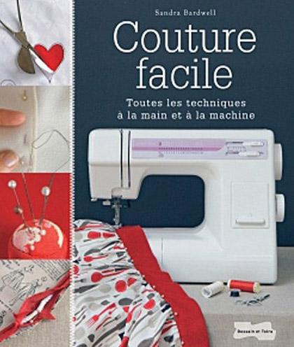 Couture facile toutes les techniques la main et la for Couture a la main invisible