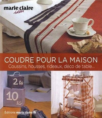 coudre pour la maison 50 projets chic et charme de marie claire livres et revues livres et. Black Bedroom Furniture Sets. Home Design Ideas