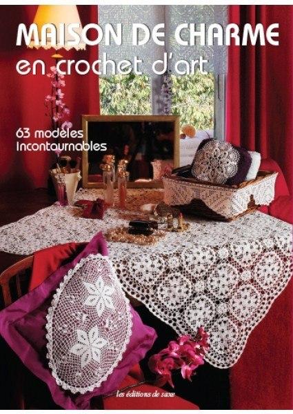 Maison de charme en crochet d 39 art de les dition de saxe - Edition de saxe ...