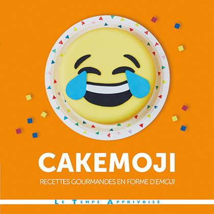 Cakemoji Recettes Gourmandes En Forme D Emoji